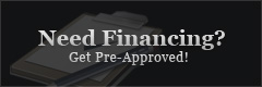 Need Financing? Get Pre-Approved!