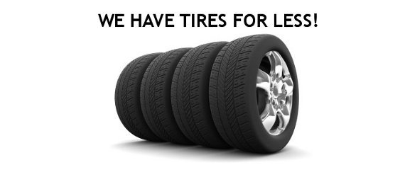 We have tires for less!